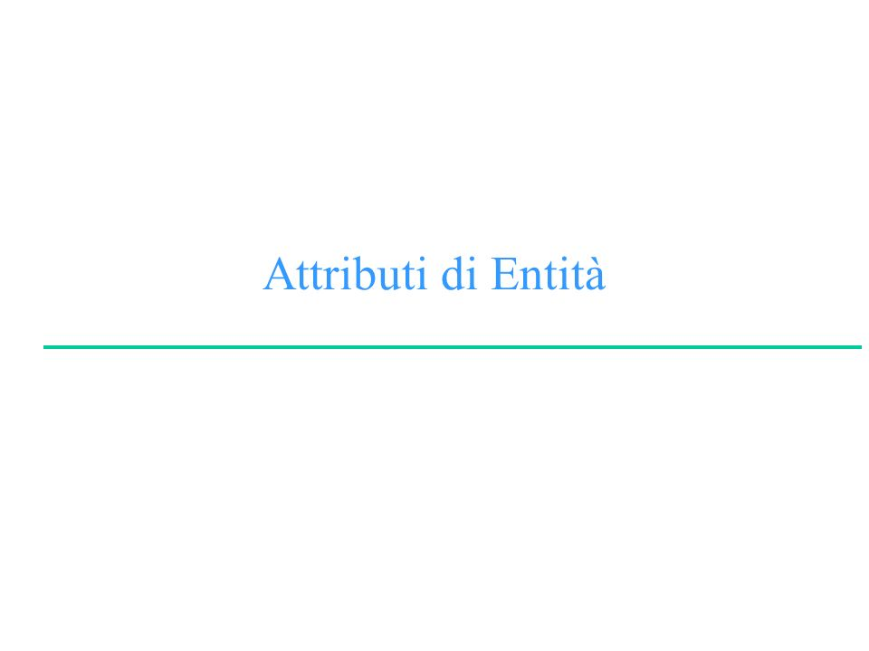Attributi di Entità