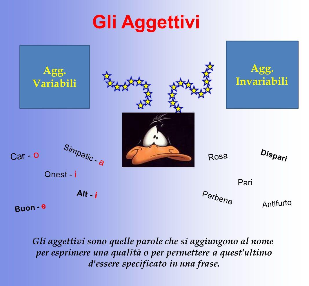 Gli Aggettivi Agg. Invariabili Agg. Variabili Car - o