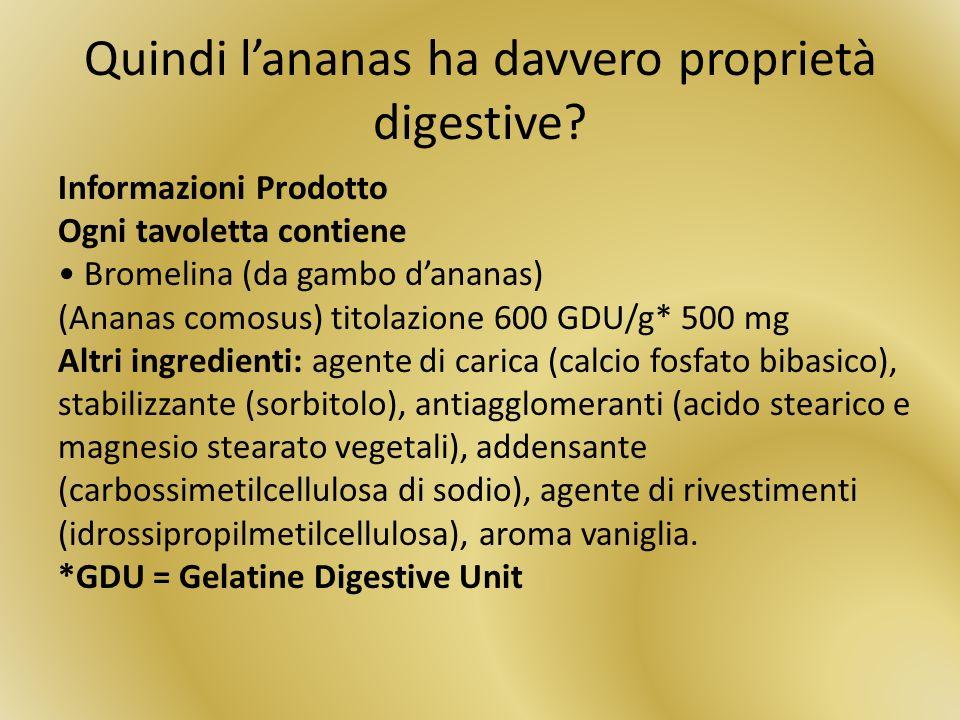 Quindi l'ananas ha davvero proprietà digestive