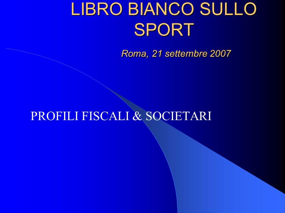 LIBRO BIANCO SULLO SPORT Roma, 21 settembre 2007