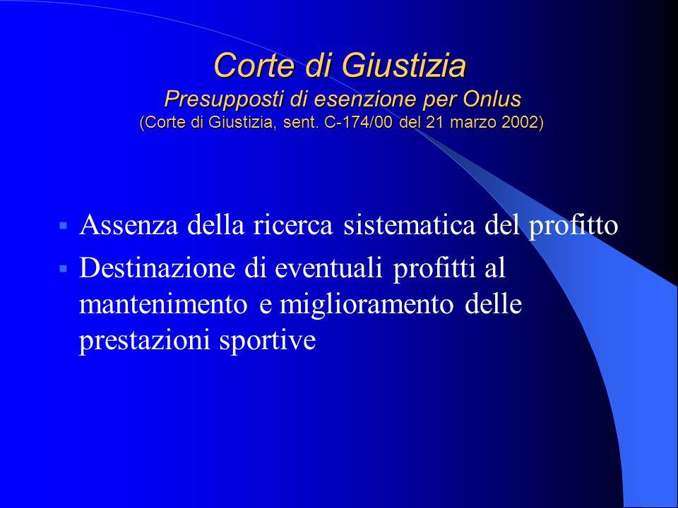 Corte di Giustizia Presupposti di esenzione per Onlus (Corte di Giustizia, sent. C-174/00 del 21 marzo 2002)