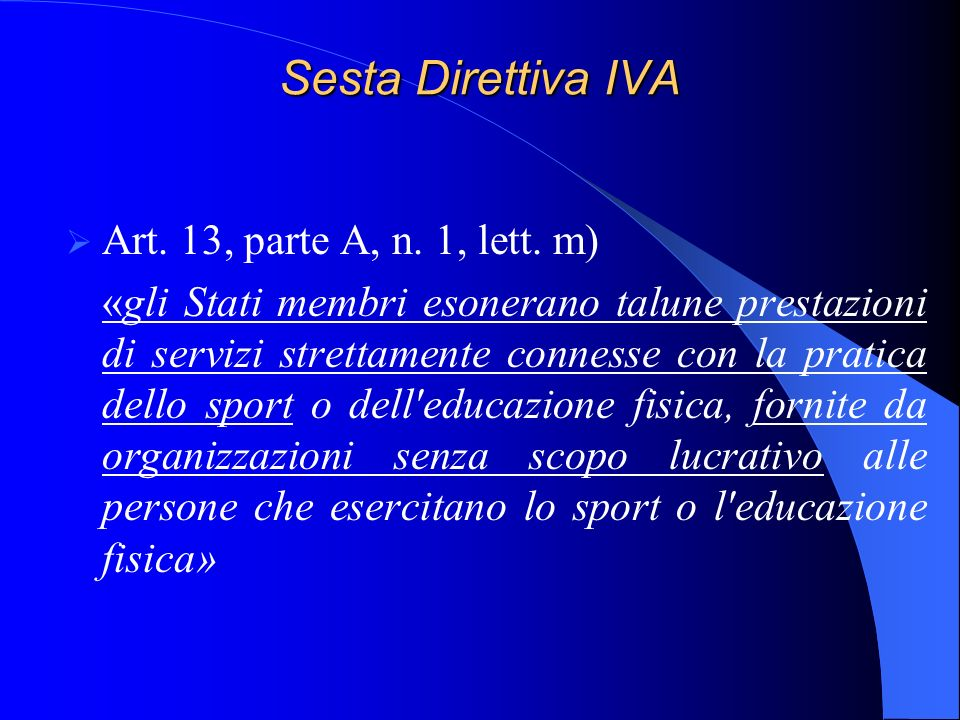 Sesta Direttiva IVA Art. 13, parte A, n. 1, lett. m)