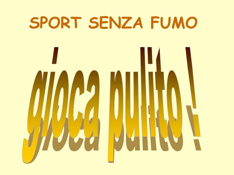 SPORT SENZA FUMO gioca pulito !
