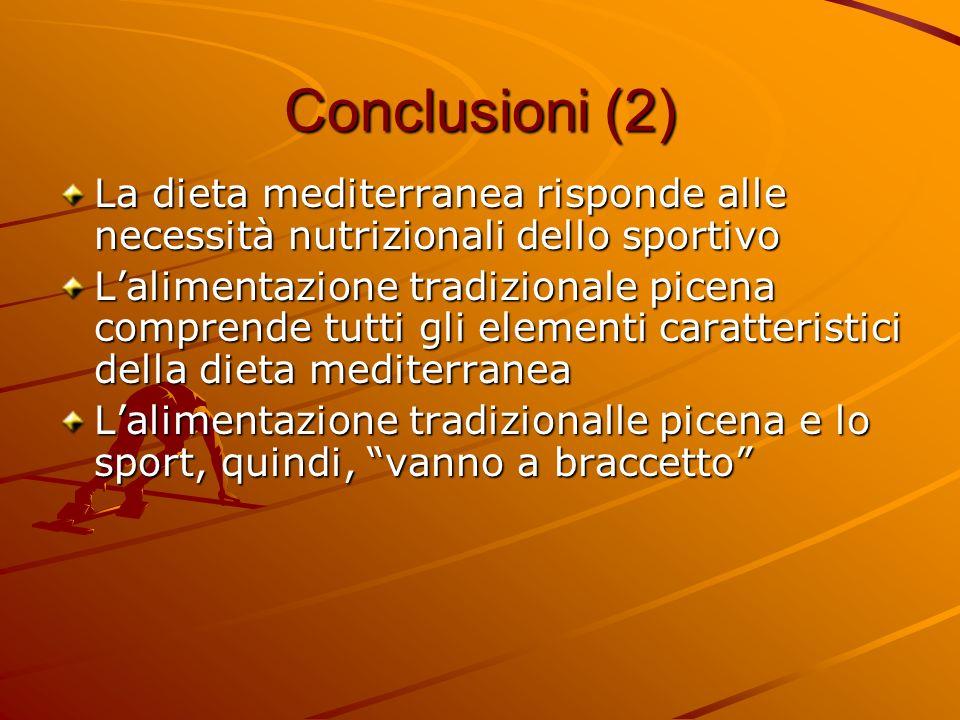 Conclusioni (2) La dieta mediterranea risponde alle necessità nutrizionali dello sportivo.
