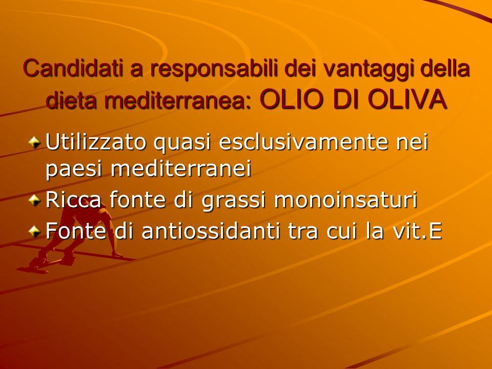 Candidati a responsabili dei vantaggi della dieta mediterranea: OLIO DI OLIVA