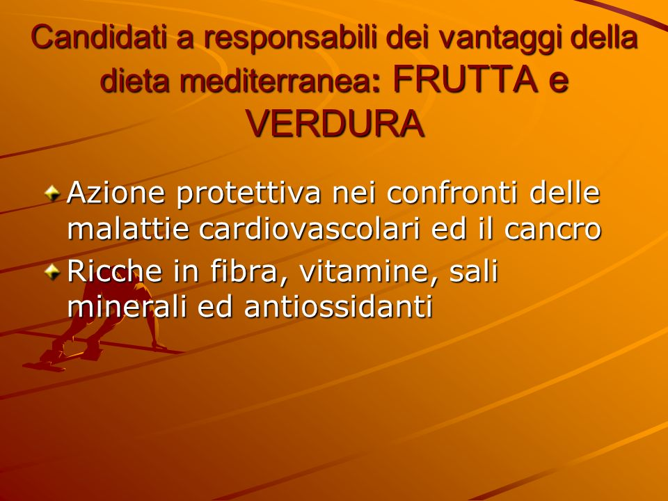 Candidati a responsabili dei vantaggi della dieta mediterranea: FRUTTA e VERDURA