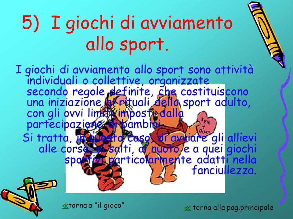 5) I giochi di avviamento allo sport.