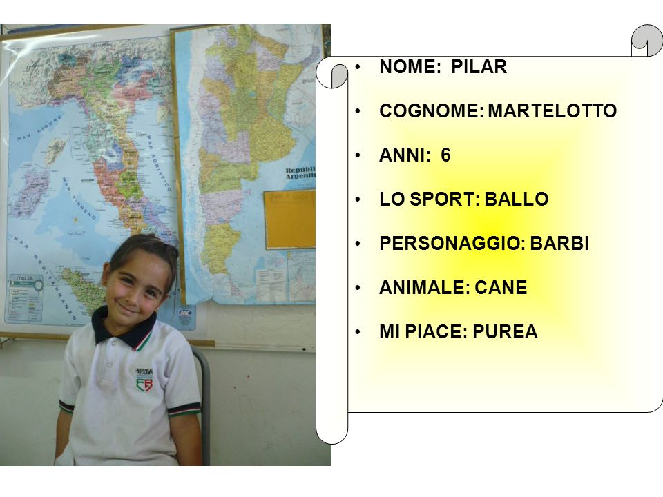 NOME: PILAR COGNOME: MARTELOTTO. ANNI: 6. LO SPORT: BALLO. PERSONAGGIO: BARBI. ANIMALE: CANE.