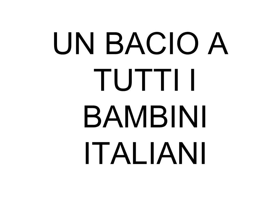 UN BACIO A TUTTI I BAMBINI ITALIANI