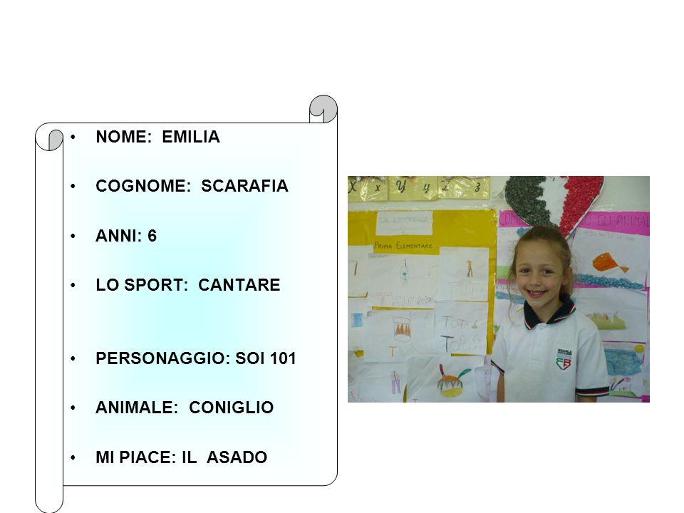 NOME: EMILIA COGNOME: SCARAFIA. ANNI: 6. LO SPORT: CANTARE. PERSONAGGIO: SOI 101. ANIMALE: CONIGLIO.