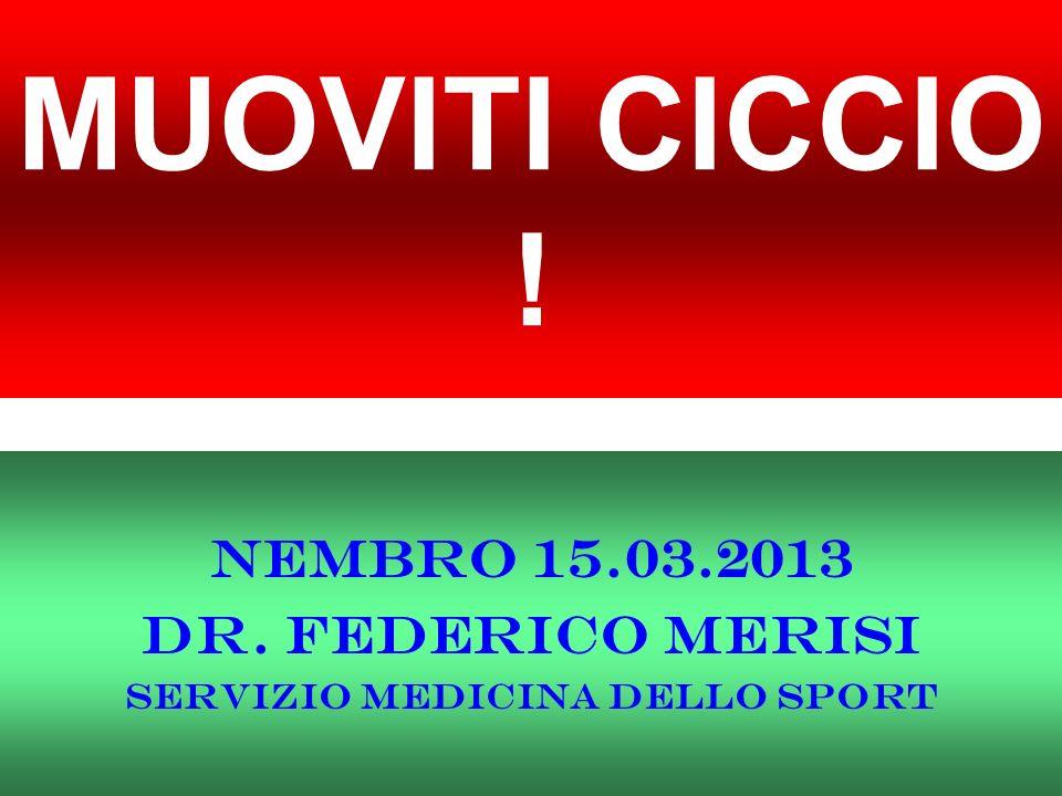 NEMBRO 15.03.2013 DR. FEDERICO MERISI SERVIZIO MEDICINA DELLO SPORT