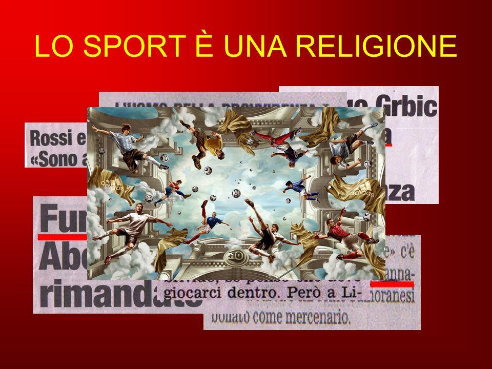 LO SPORT È UNA RELIGIONE