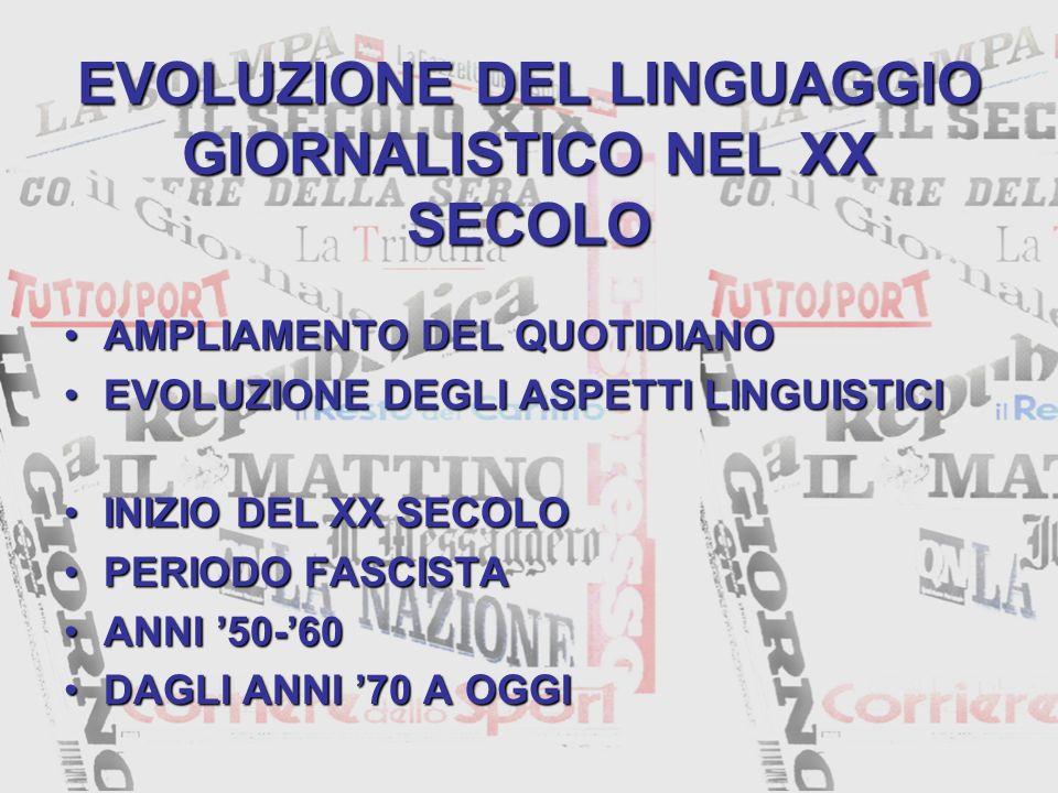 EVOLUZIONE DEL LINGUAGGIO GIORNALISTICO NEL XX SECOLO