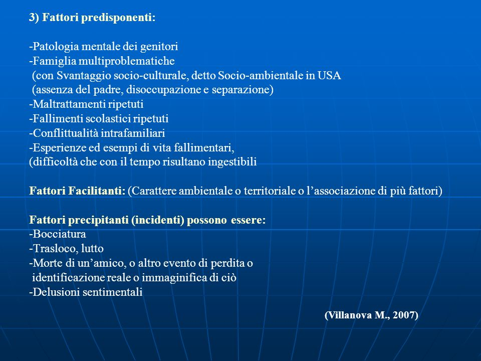 3) Fattori predisponenti: -Patologia mentale dei genitori