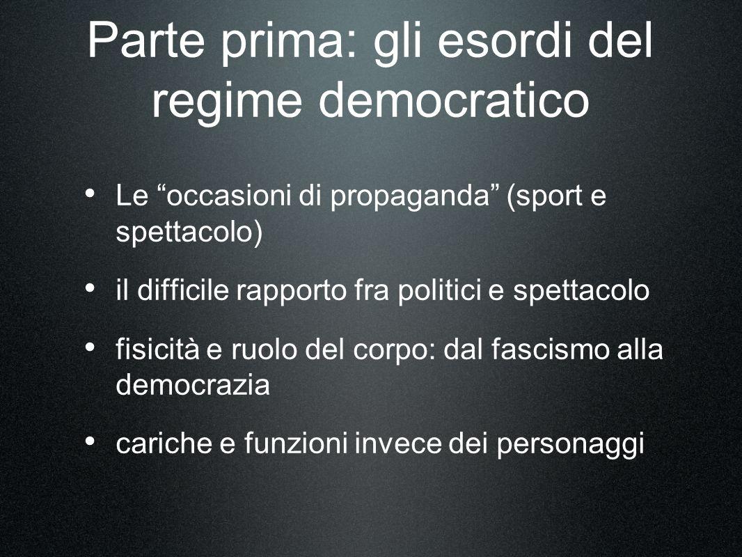 Parte prima: gli esordi del regime democratico