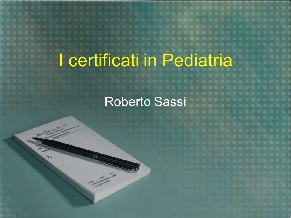 I certificati in Pediatria