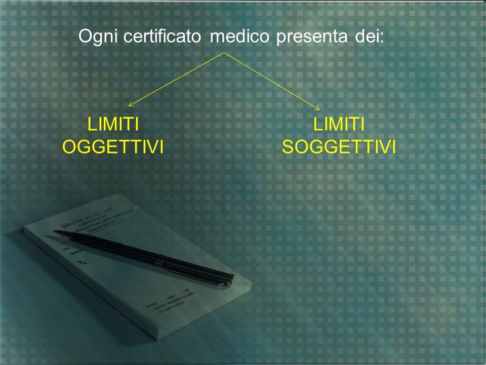 Ogni certificato medico presenta dei:
