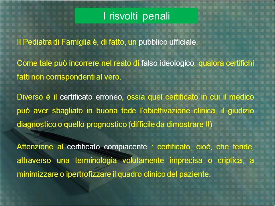 I risvolti penali Il Pediatra di Famiglia è, di fatto, un pubblico ufficiale.