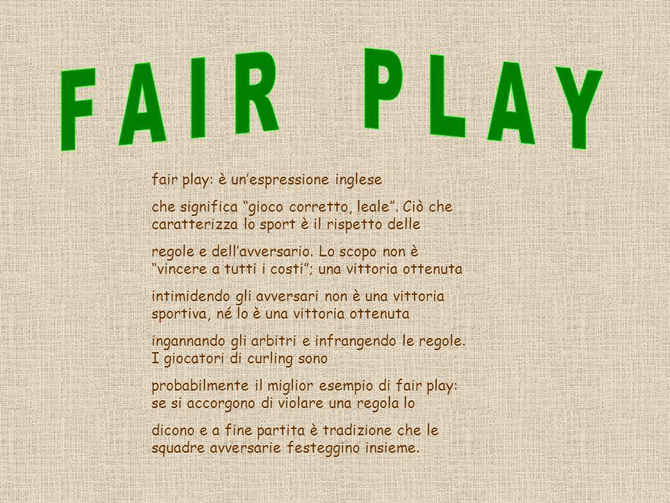 F A I R P L A Y fair play: è un'espressione inglese
