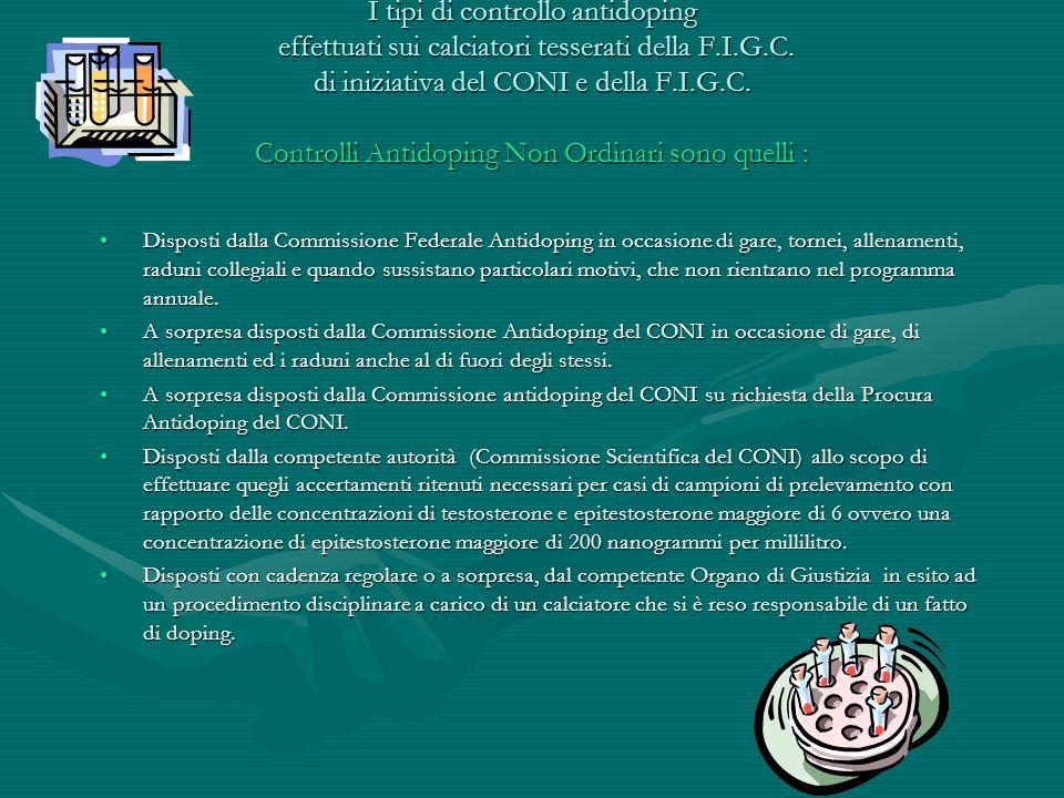 I tipi di controllo antidoping effettuati sui calciatori tesserati della F.I.G.C. di iniziativa del CONI e della F.I.G.C. Controlli Antidoping Non Ordinari sono quelli :