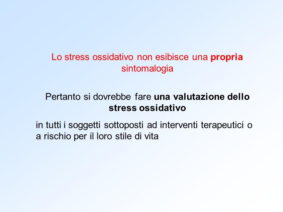 Lo stress ossidativo non esibisce una propria sintomalogia