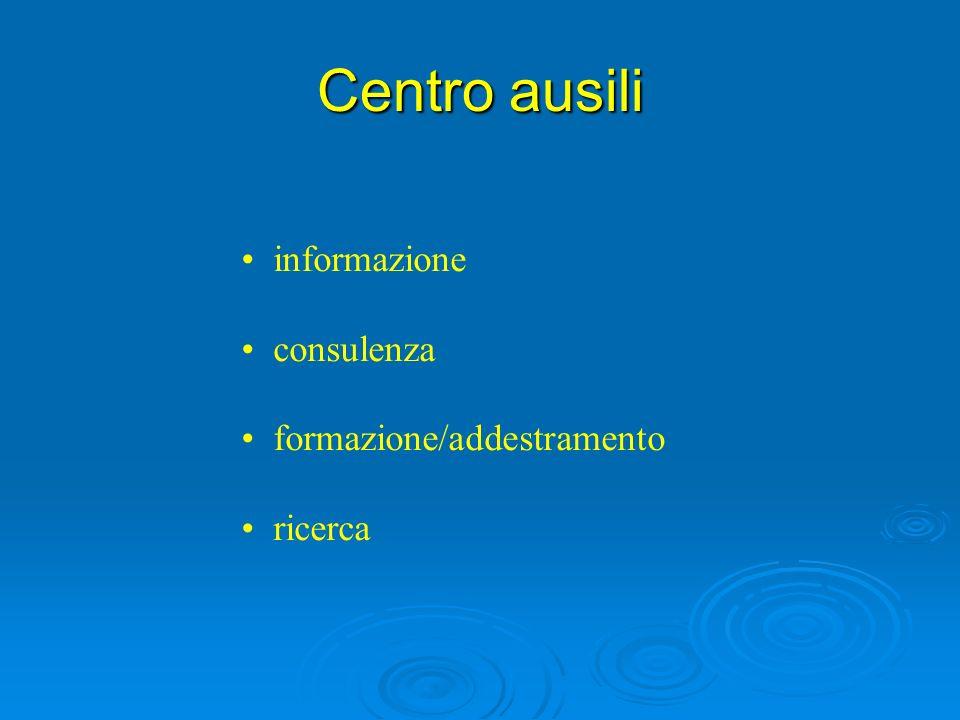 Centro ausili informazione consulenza formazione/addestramento ricerca