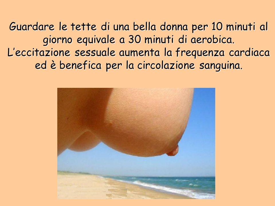Guardare le tette di una bella donna per 10 minuti al giorno equivale a 30 minuti di aerobica.