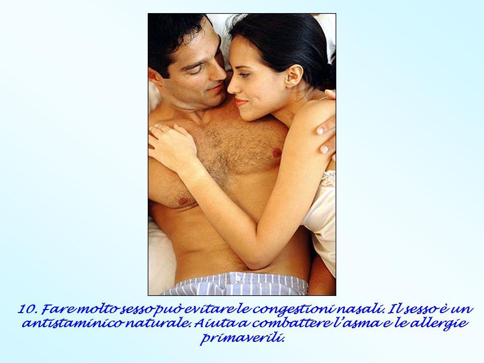 10. Fare molto sesso può evitare le congestioni nasali