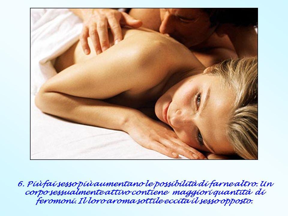 6. Più fai sesso più aumentano le possibilità di farne altro