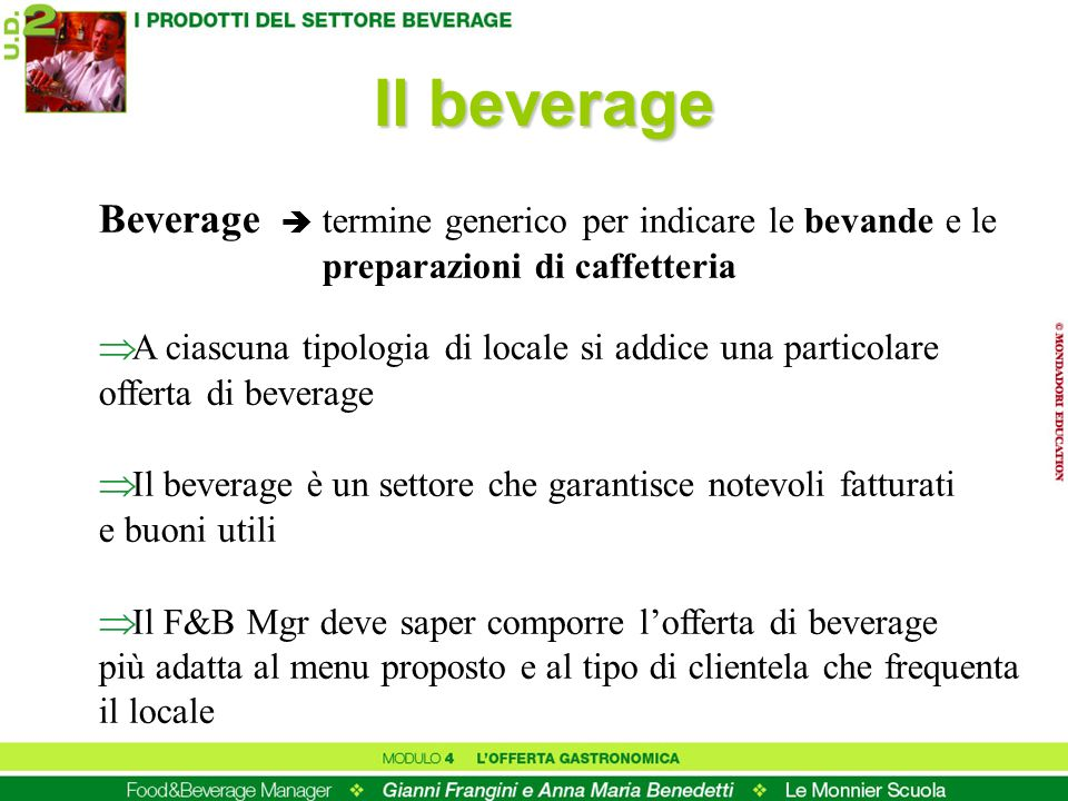Il beverage Beverage  termine generico per indicare le bevande e le preparazioni di caffetteria.