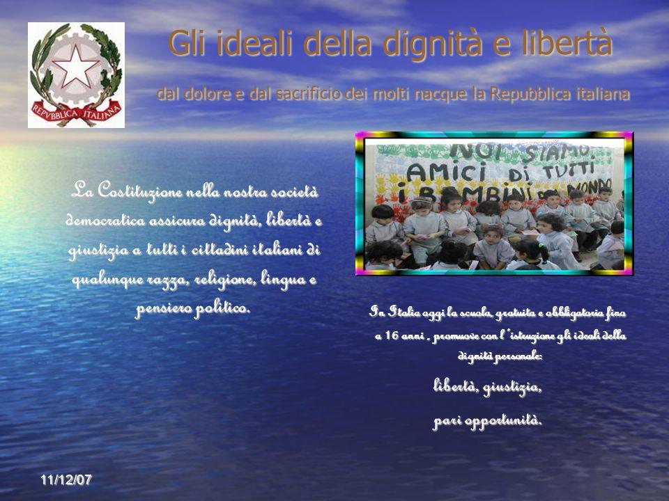 Gli ideali della dignità e libertà dal dolore e dal sacrificio dei molti nacque la Repubblica italiana