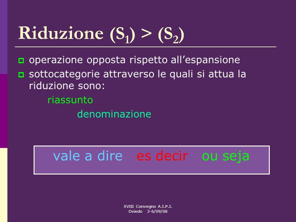 Riduzione (S1) > (S2) vale a dire es decir ou seja