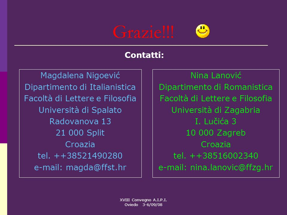 Grazie!!! Contatti: Magdalena Nigoević Dipartimento di Italianistica
