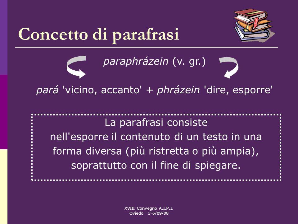 Concetto di parafrasi paraphrázein (v. gr.)
