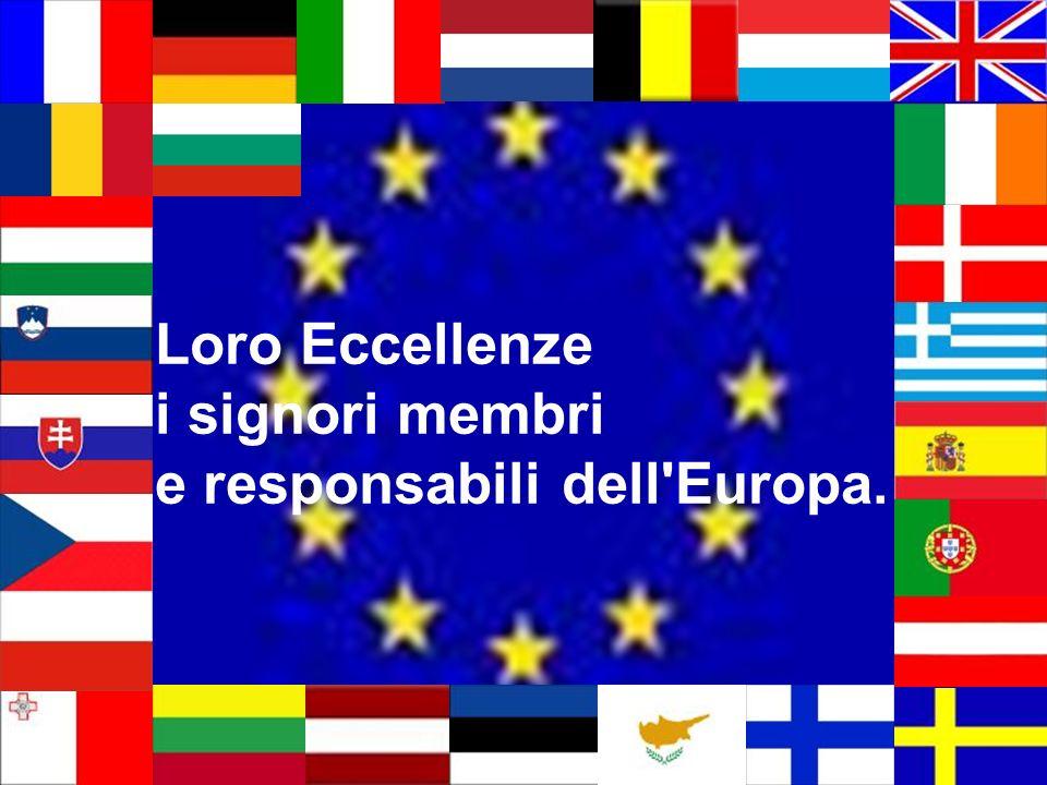 Loro Eccellenze i signori membri e responsabili dell Europa.