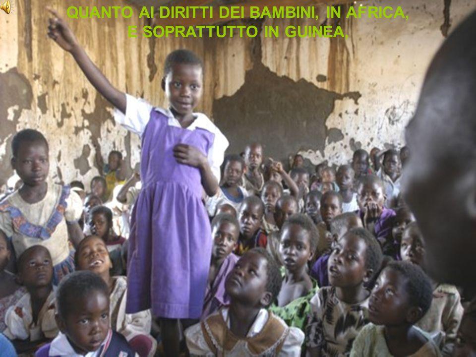 QUANTO AI DIRITTI DEI BAMBINI, IN AFRICA, E SOPRATTUTTO IN GUINEA,