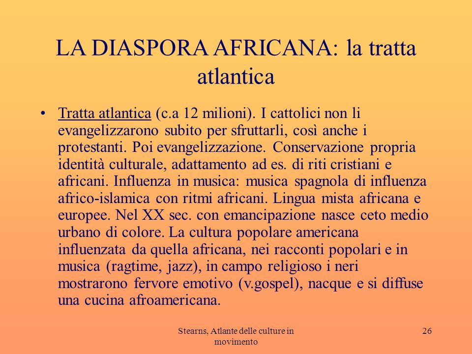 LA DIASPORA AFRICANA: la tratta atlantica