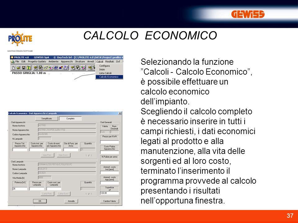 CALCOLO ECONOMICO Selezionando la funzione Calcoli - Calcolo Economico , è possibile effettuare un calcolo economico dell'impianto.