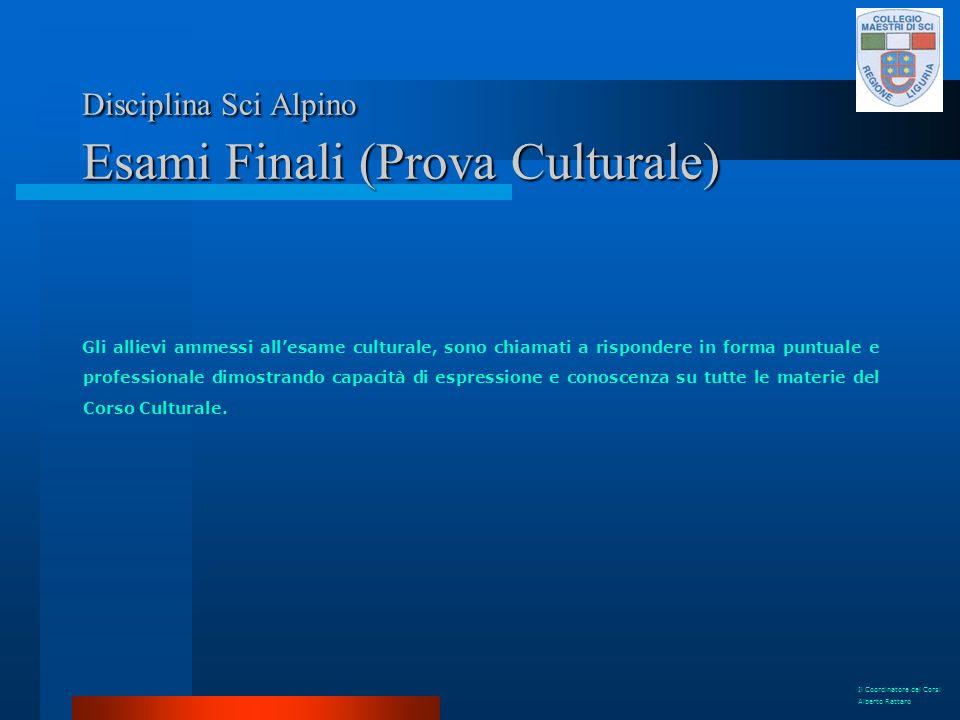 Disciplina Sci Alpino Esami Finali (Prova Culturale)