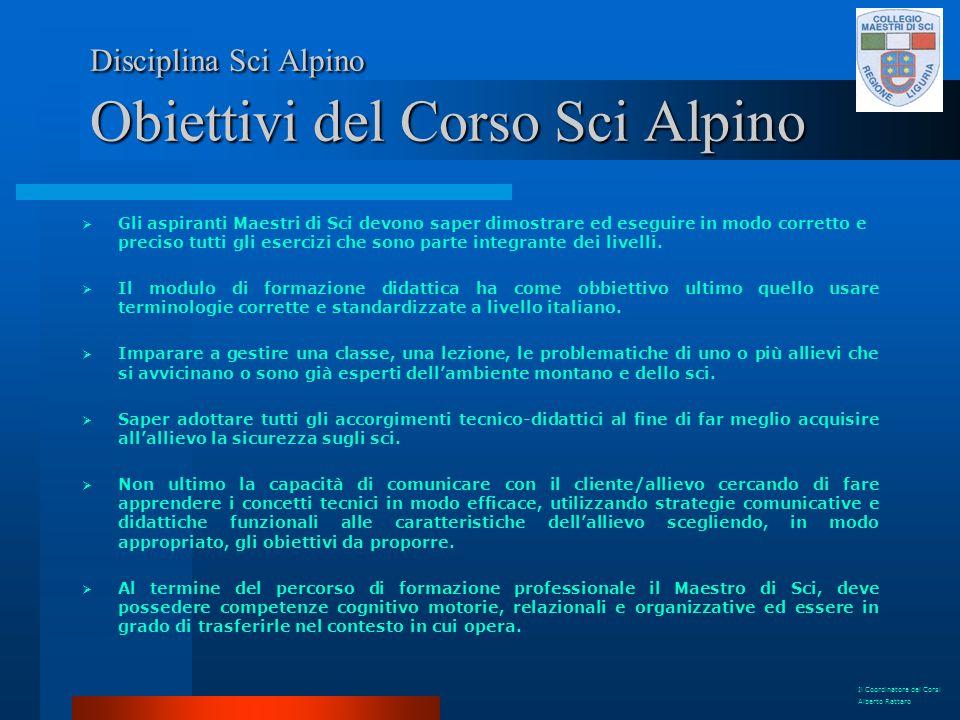 Disciplina Sci Alpino Obiettivi del Corso Sci Alpino