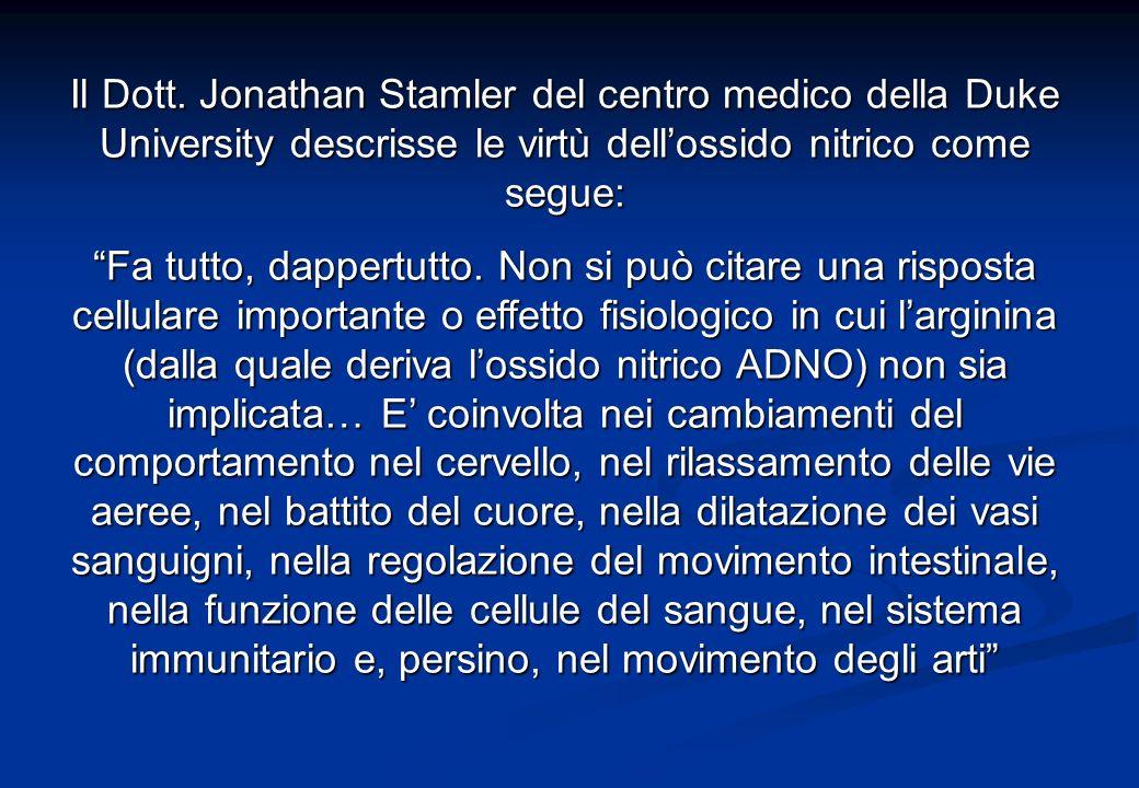 Il Dott. Jonathan Stamler del centro medico della Duke University descrisse le virtù dell'ossido nitrico come segue: