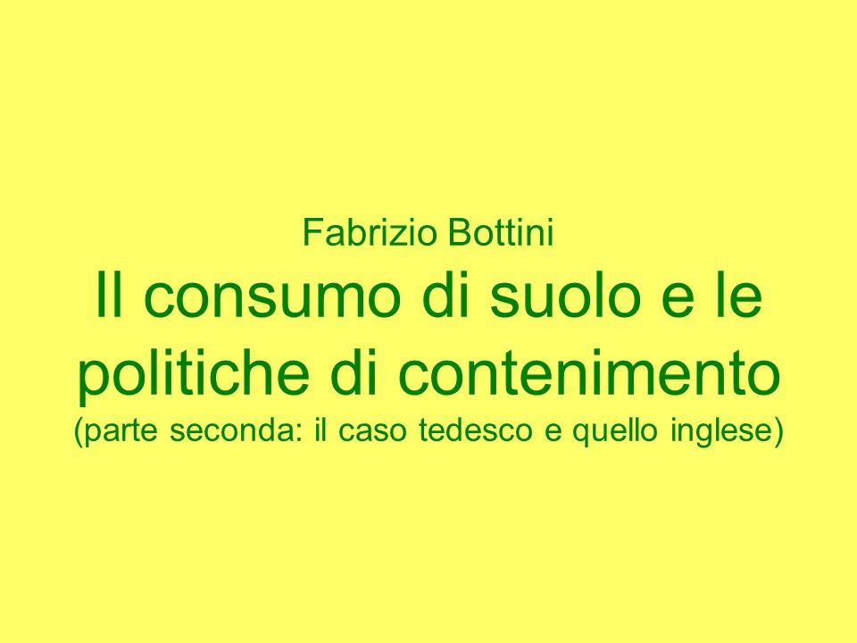 Fabrizio Bottini Il consumo di suolo e le politiche di contenimento (parte seconda: il caso tedesco e quello inglese)