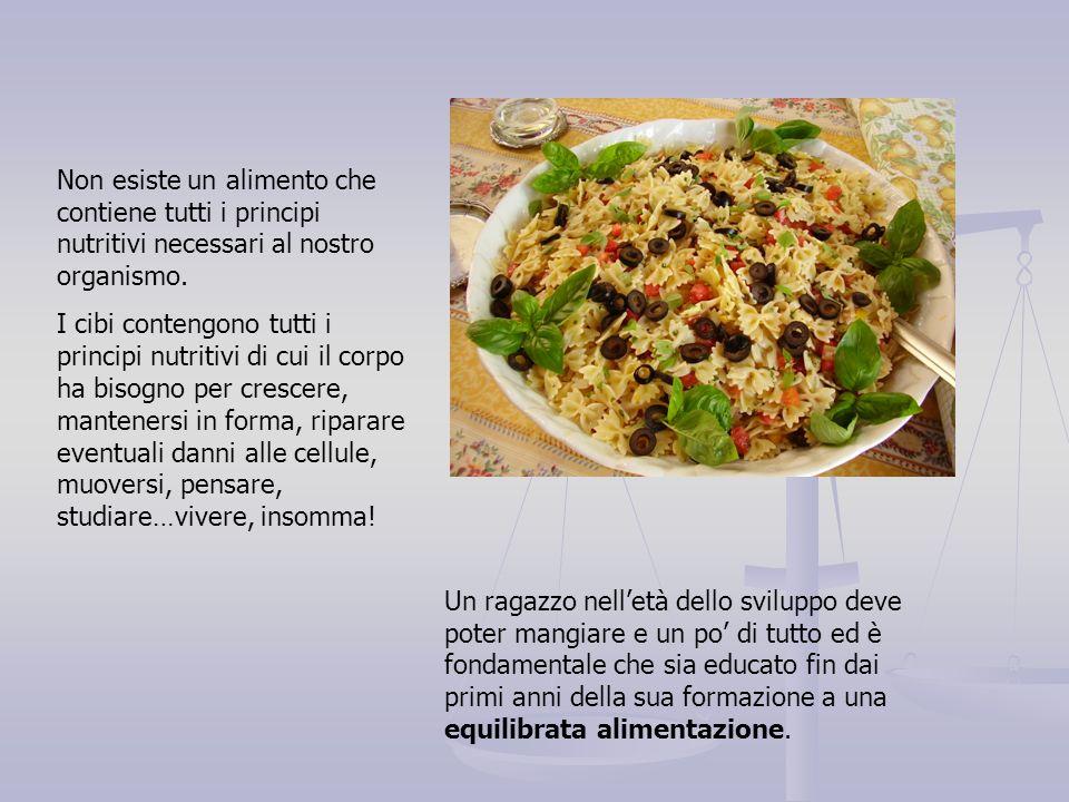 Non esiste un alimento che contiene tutti i principi nutritivi necessari al nostro organismo.