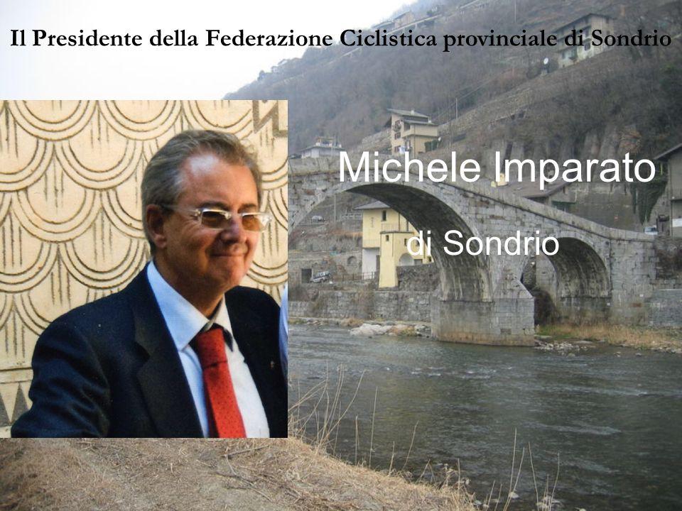 Il Presidente della Federazione Ciclistica provinciale di Sondrio
