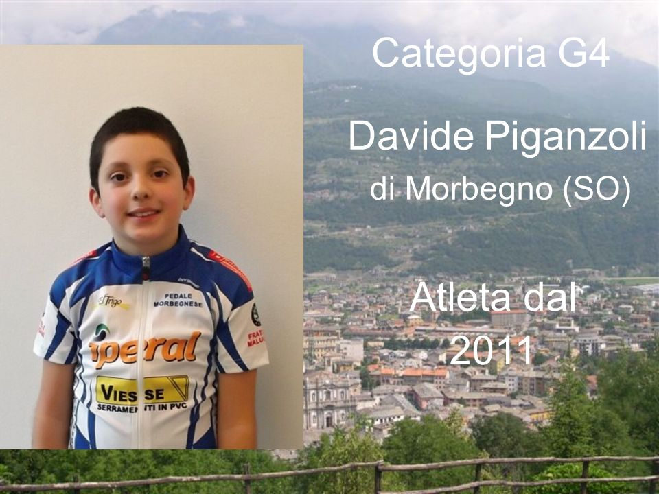 Categoria G4 Davide Piganzoli di Morbegno (SO) Atleta dal 2011