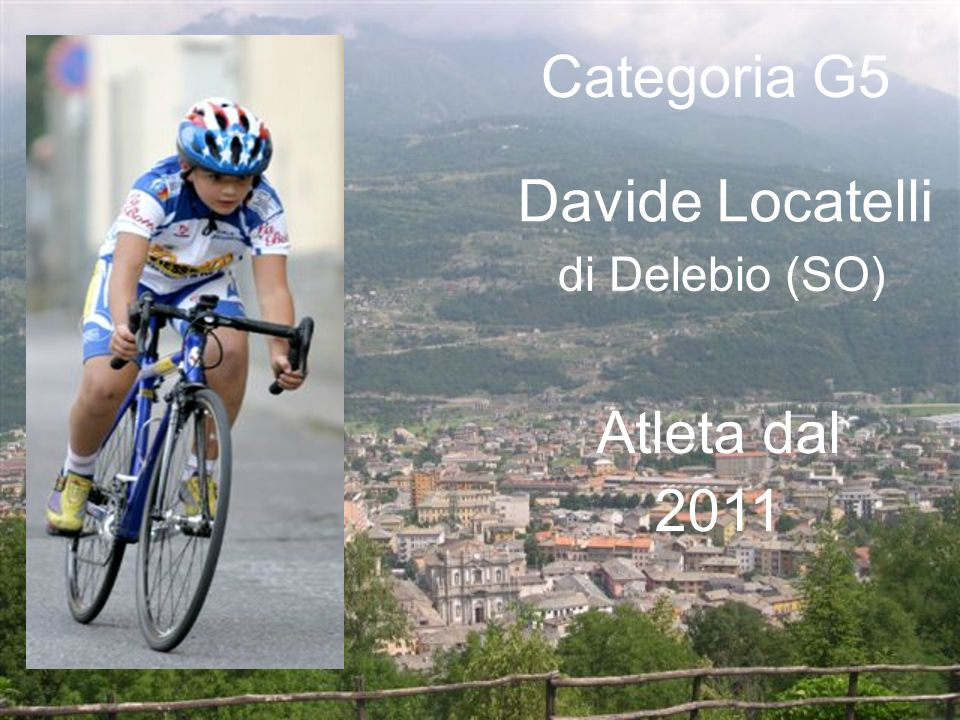 Categoria G5 Davide Locatelli di Delebio (SO) Atleta dal 2011