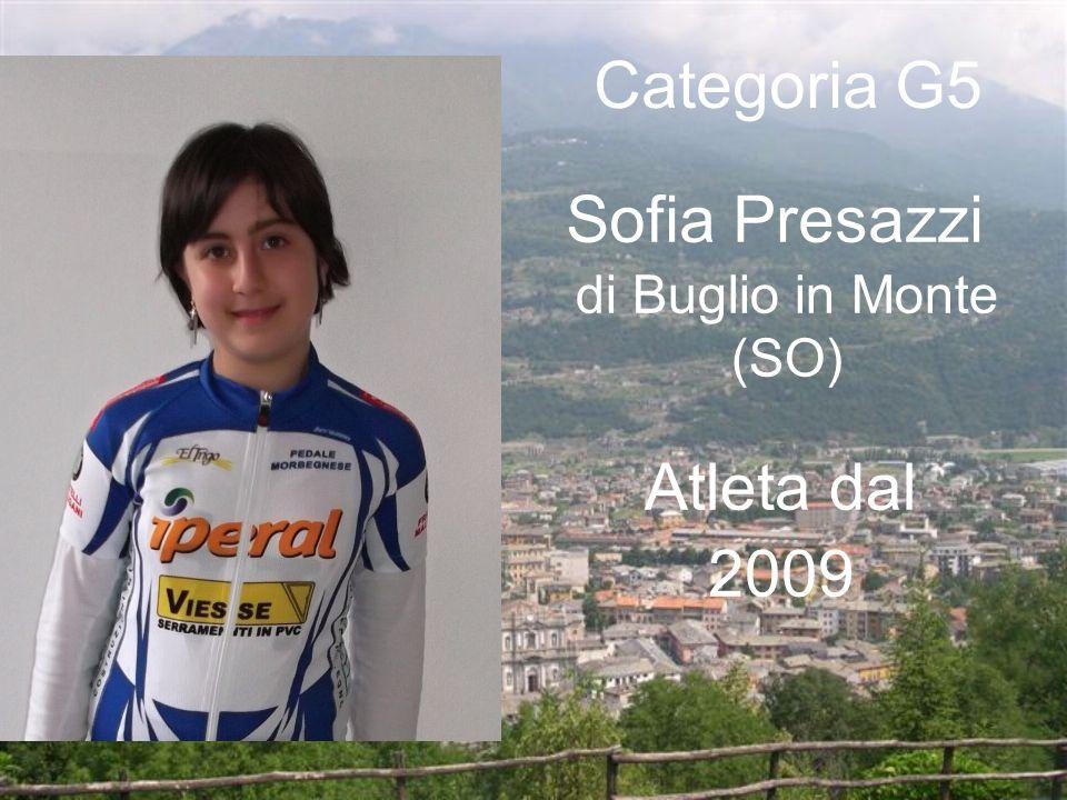 Categoria G5 Sofia Presazzi di Buglio in Monte (SO) Atleta dal 2009