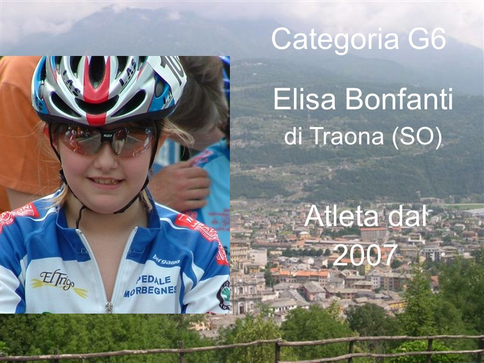 Categoria G6 Elisa Bonfanti di Traona (SO) Atleta dal 2007