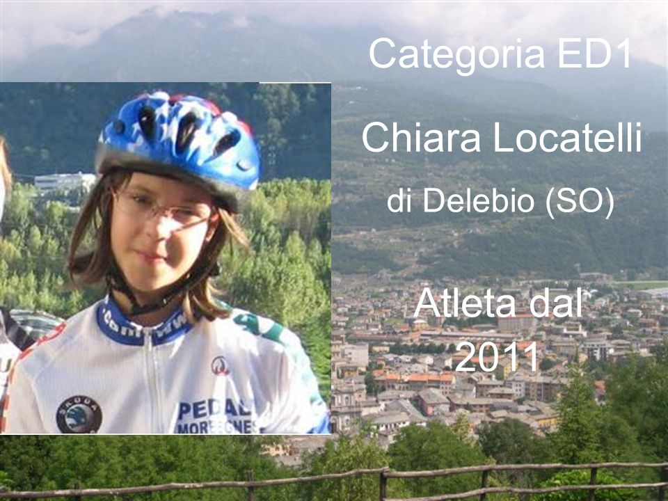 Categoria ED1 Chiara Locatelli di Delebio (SO) Atleta dal 2011