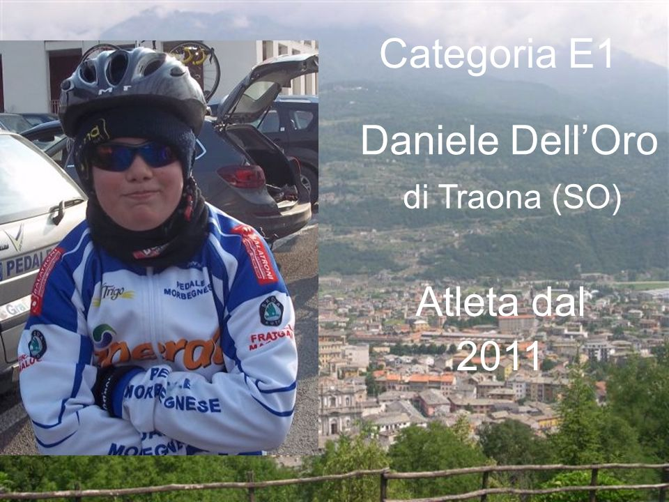 Categoria E1 Daniele Dell'Oro di Traona (SO) Atleta dal 2011